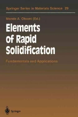 Elements of Rapid Solidification: Fundamentals and Applications (Paperback)