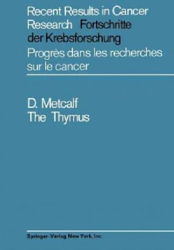 The Thymus: Its Role in Immune Responses, Leukaemia Development and Carcinogenesis (Paperback)