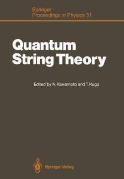 Quantum String Theory: Proceedings of the Second Yukawa Memorial Symposium, Nishinomiya, Japan, October 2324, 1987 (Paperback)
