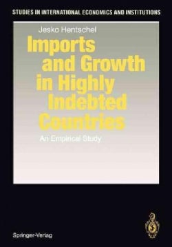 Imports and Growth in Highly Indebted Countries: An Empirical Study (Paperback)