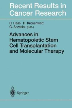 Advances in Hematopoietic Stem Cell Transplantation and Molecular Therapy (Paperback)