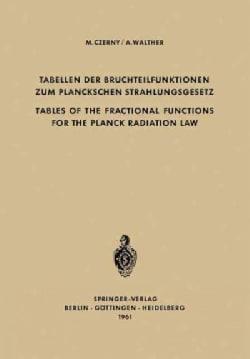 Tabellen Der Bruchteilfunktionen Zum Planckschen Strahlungsgesetz / Tables of the Fractional Functions for the Pl... (Paperback)