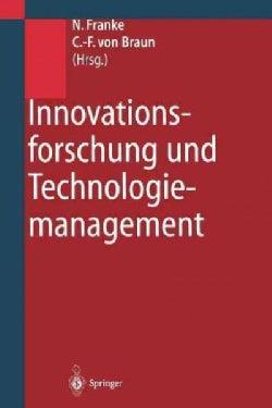 Innovationsforschung und Technologiemanagement: Konzepte, Strategien, Fallbeispiele (Paperback)