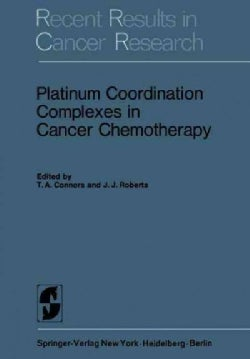 Platinum Coordination Complexes in Cancer Chemotherapy (Paperback)