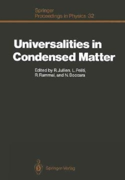 Universalities in Condensed Matter: Proceedings of the Workshop, Les Houches, France, March 1525,1988 (Paperback)