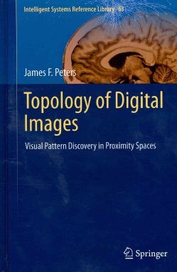 Topology of Digital Images: Visual Pattern Discovery in Proximity Spaces (Hardcover)