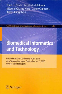 Biomedical Informatics and Technology: First International Conference, Acbit 2013, Aizu-wakamatsu, Japan, Septemb... (Paperback)