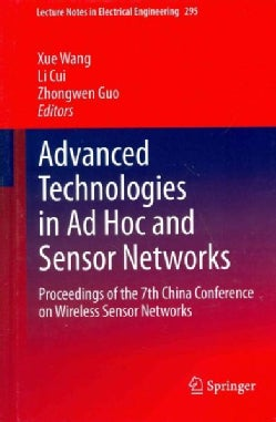 Advanced Technologies in Ad Hoc and Sensor Networks: Proceedings of the 7th China Conference on Wireless Sensor N... (Hardcover)
