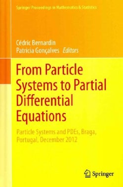 From Particle Systems to Partial Differential Equations: Particle Systems and Pdes, Braga, Portugal, December 2012 (Hardcover)