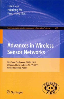 Advances in Wireless Sensor Networks: 7th China Conference, Cwsn 2013, Qingdao, China, October 17-19, 2013. Revis... (Paperback)