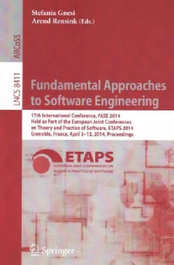 Fundamental Approaches to Software Engineering: 17th International Conference, Fase 2014, Held As Part of the Eur... (Paperback)