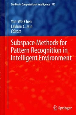 Subspace Methods for Pattern Recognition in Intelligent Environment (Hardcover)