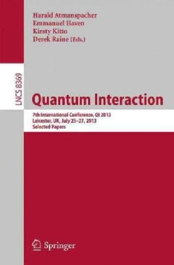 Quantum Interaction: 7th International Conference, Qi 2013, Leicester, Uk, July 25-27, 2013. Selected Papers (Paperback)