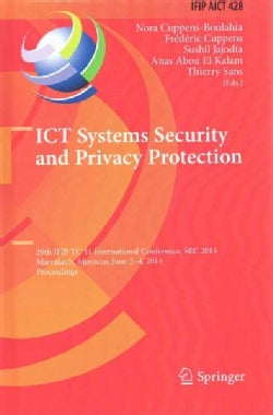 Ict Systems Security and Privacy Protection: 29th Ifip Tc 11 International Conference, Sec 2014, Marrakech, Moroc... (Hardcover)