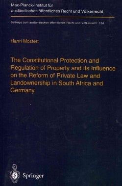 The Constitutional Protection and Regulation of Property and its Influence on the Reform of Private Law and Lando... (Paperback)