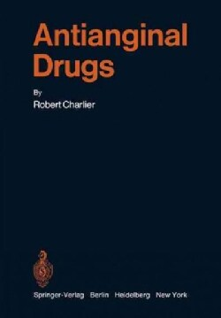 Antianginal Drugs: Pathophysiological, Haemodynamic, Methodological, Pharmacological, Biochemical and Clinical Ba... (Paperback)