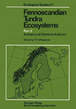 Fennoscandian Tundra Ecosystems: Part 2 Animals and Systems Analysis (Paperback)