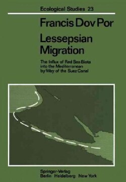 Lessepsian Migration: The Influx of Red Sea Biota into the Mediterranean by Way of the Suez Canal (Paperback)