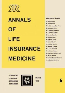 Annals of Life Insurance Medicine 6: Proceedings of the 13th International Congress of Life Assurance Medicine Ma... (Paperback)