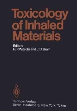 Toxicology of Inhaled Materials: General Principles of Inhalation Toxicology (Paperback)