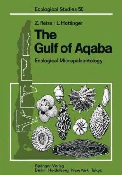 The Gulf of Aqaba: Ecological Micropaleontology (Paperback)