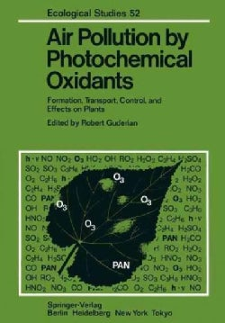 Air Pollution by Photochemical Oxidants: Formation, Transport, Control, and Effects on Plants (Paperback)