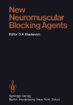 New Neuromuscular Blocking Agents: Basic and Applied Aspects (Paperback)