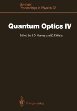 Quantum Optics IV: Proceedings of the Fourth International Symposium, Hamilton, New Zealand, February 1015, 1986 (Paperback)