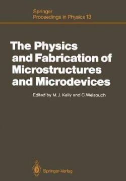 The Physics and Fabrication of Microstructures and Microdevices: Proceedings of the Winter School Les Houches, Fr... (Paperback)