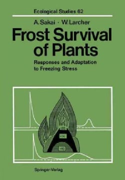 Frost Survival of Plants: Responses and Adaptation to Freezing Stress (Paperback)