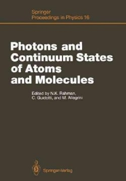 Photons and Continuum States of Atoms and Molecules: Proceedings of a Workshop Cortona, Italy, June 1620, 1986 (Paperback)