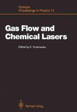 Gas Flow and Chemical Lasers: Proceedings of the 6th International Symposium, Jerusalem, September 8 - 12, 1986 (Paperback)