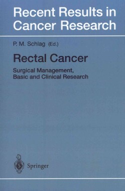 Rectal Cancer: Surgical Management, Basic and Clinical Research (Paperback)