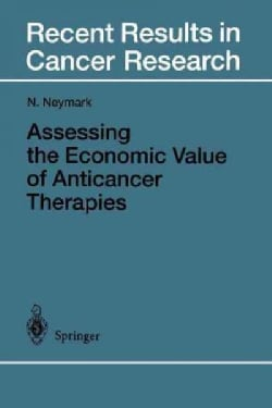 Assessing the Economic Value of Anticancer Therapies (Paperback)