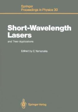Short-Wavelength Lasers and Their Applications: Proceedings of an International Symposium, Osaka, Japan, November... (Paperback)