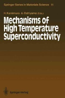 Mechanisms of High Temperature Superconductivity: Proceedings of the 2nd NEC Symposium, Hakone, Japan, October 24... (Paperback)