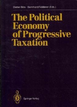 The Political Economy of Progressive Taxation (Paperback)