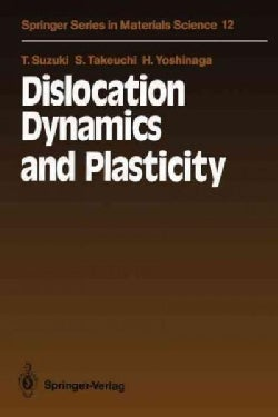 Dislocation Dynamics and Plasticity (Paperback)