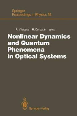 Nonlinear Dynamics and Quantum Phenomena in Optical Systems: Proceedings of the Third International Workshop Blan... (Paperback)