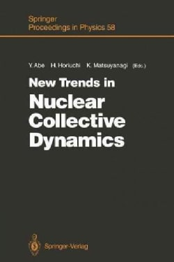 New Trends in Nuclear Collective Dynamics: Proceedings of the Nuclear Physics Part of the Fifth Nishinomiyayukawa... (Paperback)