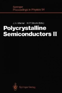Polycrystalline Semiconductors II: Proceedings of the Second International Conference Schwabisch Hall, Fed. Rep. ... (Paperback)