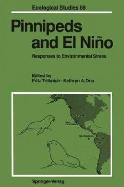 Pinnipeds and El Nino: Responses to Environmental Stress (Paperback)
