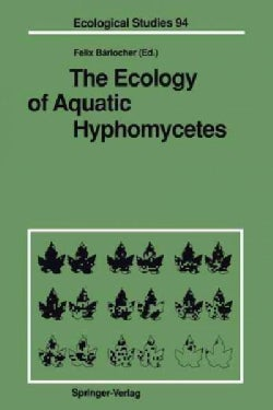 The Ecology of Aquatic Hyphomycetes (Paperback)