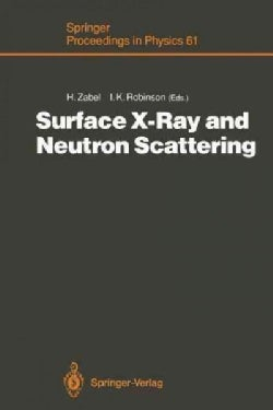 Surface X-ray and Neutron Scattering: Proceedings of the 2nd International Conference, Physik Zentrum, Bad Honnef... (Paperback)