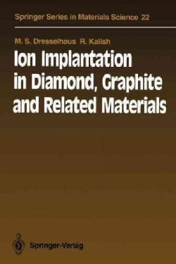 Ion Implantation in Diamond, Graphite and Related Materials (Paperback)