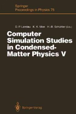 Computer Simulation Studies in Condensed-matter Physics V: Proceedings of the Fifth Workshop Athens, Ga, USA, Feb... (Paperback)