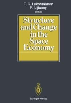 Structure and Change in the Space Economy: Festschrift in Honor of Martin J. Beckmann (Paperback)