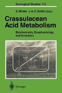 Crassulacean Acid Metabolism: Biochemistry, Ecophysiology and Evolution (Paperback)