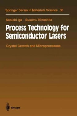 Process Technology for Semiconductor Lasers: Crystal Growth and Microprocesses (Paperback)