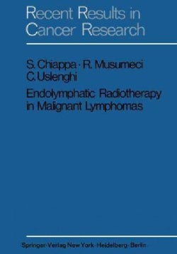 Endolymphatic Radiotherapy in Maglignant Lymphomas (Paperback)